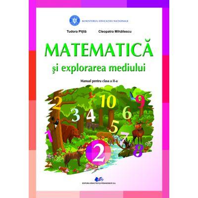 MATEMATICA ȘI EXPLORAREA MEDIULUI- Manual pentru clasa a II-a-TUDORA PITILA