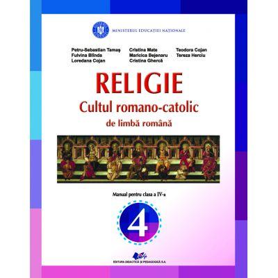RELIGIE-CULTUL ROMANO-CATOLIC DE LIMBA ROMANĂ-Manual pentru clasa a IV-a