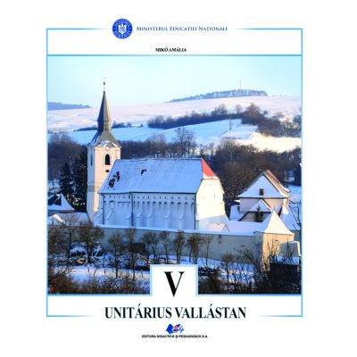 RELIGIE-CULTUL UNITARIAN-Manual pentru clasa a V-a