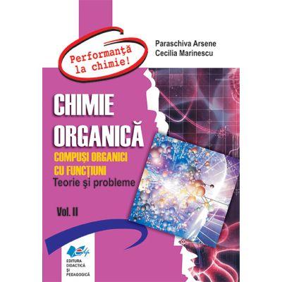 CHIMIE ORGANICA. Compusi organici cu functiuni. Teorie si probleme. Vol. II